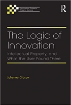 The Logic of Innovation: Intellectual Property, and What the User Found There