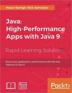 Download Java: High-Performance Apps with Java 9: Boost your application's performance with the new features of Java 9 free book as pdf format