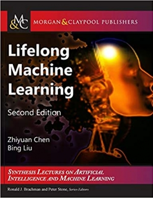 Download Lifelong Machine Learning: Second Edition (Synthesis Lectures on Artificial Intelligence and Machine Le) free book as pdf format
