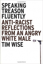 Book Speaking Treason Fluently: Anti-Racist Reflections From an Angry White Male free
