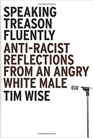 Download Speaking Treason Fluently: Anti-Racist Reflections From an Angry White Male free book as pdf format