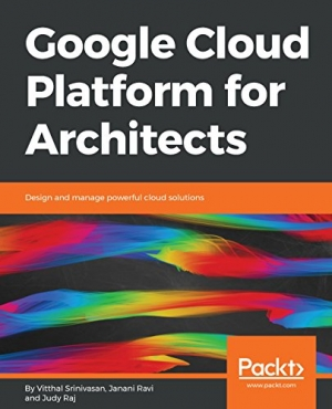 Download Google Cloud Platform for Architects: Design and manage powerful cloud solutions free book as pdf format