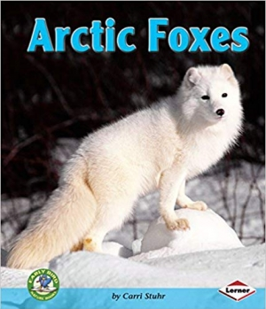 Download Arctic Foxes (Early Bird Nature Books) free book as pdf format
