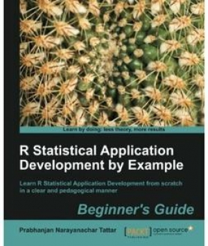 Download R Statistical Application Development by Example Beginner's Guide free book as pdf format