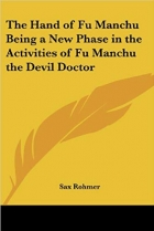 Book The Hand of Fu Manchu Being a New Phase in the Activities of Fu Manchu the Devil Doctor free