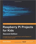 Book Raspberry Pi Projects for Kids, Second Edition free
