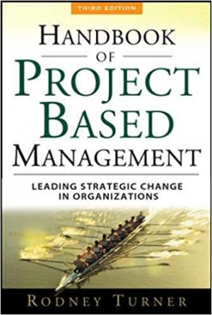 Download The Handbook of Project-based Management: Leading Strategic Change in Organizations free book as pdf format