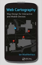 Book Web Cartography: Map Design for Interactive and Mobile Devices free