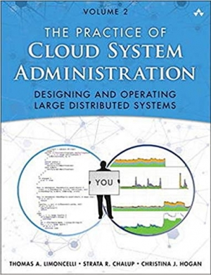 Download Practice of Cloud System Administration, The: Designing and Operating Large Distributed Systems, Volume 2 free book as pdf format