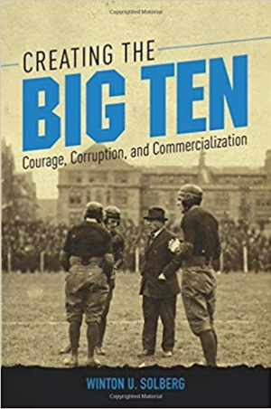 Download Creating the Big Ten : Courage, Corruption, and Commercialization free book as pdf format