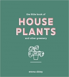 Book The Little Book of House Plants and Other Greenery. free