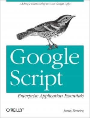 Download Google Script: Enterprise Application Essentials free book as pdf format