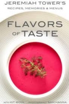 Jeremiah Tower's Flavors of Taste: Recipes, Memories & Menus
