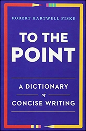 Download To the Point: A Dictionary of Concise Writing free book as epub format