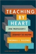 Book Teaching by Heart: One Professor's Journey to Inspire free