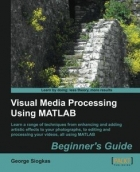 Book Visual Media Processing Using MATLAB Beginner's Guide free