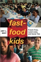 Fast-Food Kids : French Fries, Lunch Lines and Social Ties