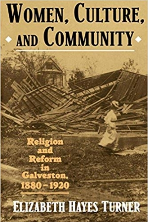 Download Women, Culture, and Community: Religion and Reform in Galveston, 1880-1920 free book as pdf format
