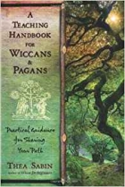 Book A Teaching Handbook for Wiccans and Pagans: Practical Guidance for Sharing Your Path free
