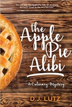 The Apple Pie Alibi: A Culinary Mystery