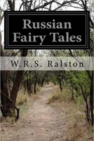Download Russian Fairy Tales A Choice Collection of Muscovite Folk-lore free book as pdf format