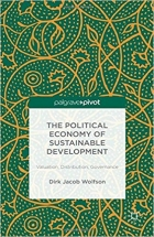 The Political Economy of Sustainable Development Valuation, Distribution, Governance