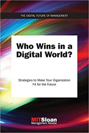 Download Who Wins in a Digital World?: Strategies to Make Your Organization Fit for the Future free book as pdf format