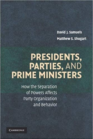 Download Presidents, Parties, and Prime Ministers: How the Separation of Powers Affects Party Organization and Behavior free book as pdf format