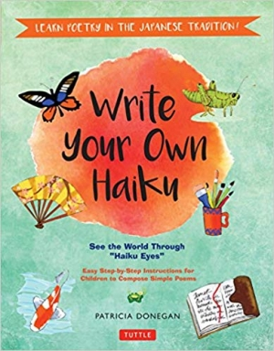 Download Write Your Own Haiku for Kids: Write Poetry in the Japanese Tradition free book as pdf format