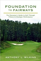 Book Foundation to Fairways: The Everymans Guide to Golf Through Fitness & Strategic Performance free