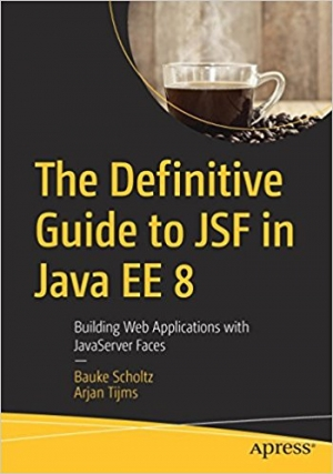 Download The Definitive Guide to JSF in Java EE 8 free book as pdf format