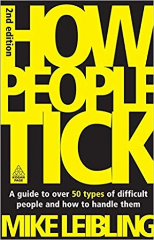 Download How People Tick: A Guide to Over 50 Types of Difficult People and How to Handle Them free book as pdf format