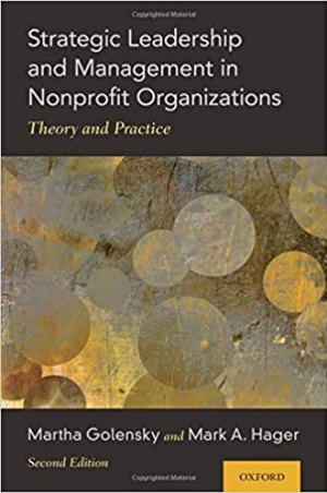 Download Strategic Leadership and Management in Nonprofit Organizations: Theory and Practice 2nd Edition free book as pdf format
