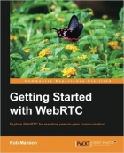 Book Getting Started with WebRTC free