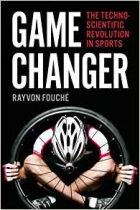 Game Changer The Technoscientific Revolution in Sports