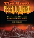 Book The Great Peshtigo Fire: Stories and Science from America's Deadliest Fire free