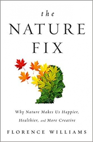 Download The Nature Fix: Why Nature Makes us Happier, Healthier, and More Creative free book as pdf format