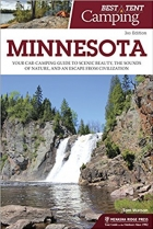 Best Tent Camping Minnesota Your Car-Camping Guide to Scenic Beauty, the Sounds of Nature, 3rd Edition