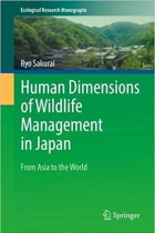 Human Dimensions of Wildlife Management in Japan: From Asia to the World (Ecological Research Monographs)