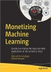 Book Monetizing Machine Learning: Quickly Turn Python ML Ideas into Web Applications on the Serverless Cloud free
