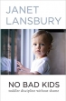 Book No Bad Kids: Toddler Discipline Without Shame free