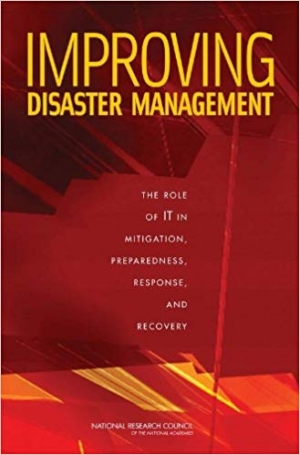 Download Improving Disaster Management: The Role of IT in Mitigation, Preparedness, Response, and Recovery (Emergency Preparedness / Disaster Management) free book as pdf format