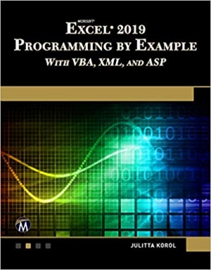 Download Microsoft Excel 2019 Programming by Example with VBA, XML, and ASP free book as pdf format