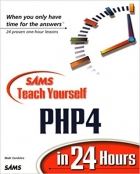 Book Sams Teach Yourself PHP4 in 24 Hours (Teach Yourself -- 24 Hours) free