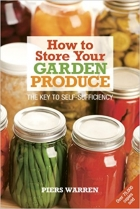 Book How to Store Your Garden Produce: The Key to Self-Sufficiency free