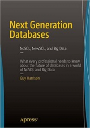 Download Next Generation Databases: NoSQL, NewSQL, and Big Data free book as pdf format