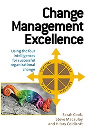 Download Change Management Excellence: Using the Four Intelligences for Successful Organizational Change free book as pdf format