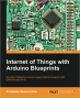 Book Internet of Things with Arduino Blueprints free