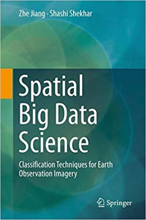 Download Spatial Big Data Science: Classification Techniques for Earth Observation Imagery free book as pdf format