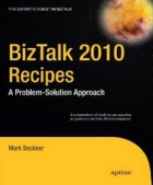 Book BizTalk 2010 Recipes free